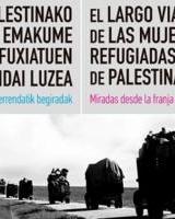 Erakusketa: Palestinako emakume errefuxiatuen bidai luzea /Exposición:El largo viaje de las mujeres