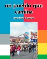 Erakusketa: Latinoamerika: herri bat oinez / Exposición: Latinoamérica: Un pueblo que camina