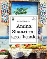 Amina Shaariren erakusketa