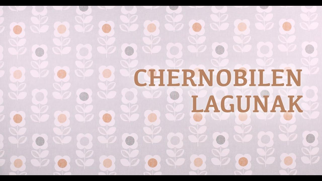CHERNOBILEN LAGUNAK