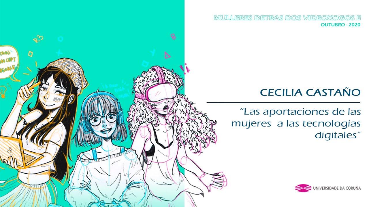 Las aportaciones de las mujeres a las tecnologías digitales - Cecilia Castaño