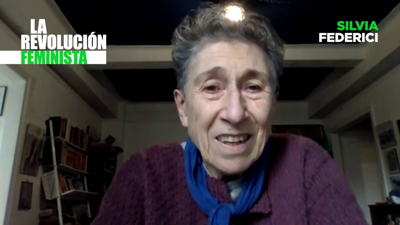 Silvia Federici: La revolución feminista
