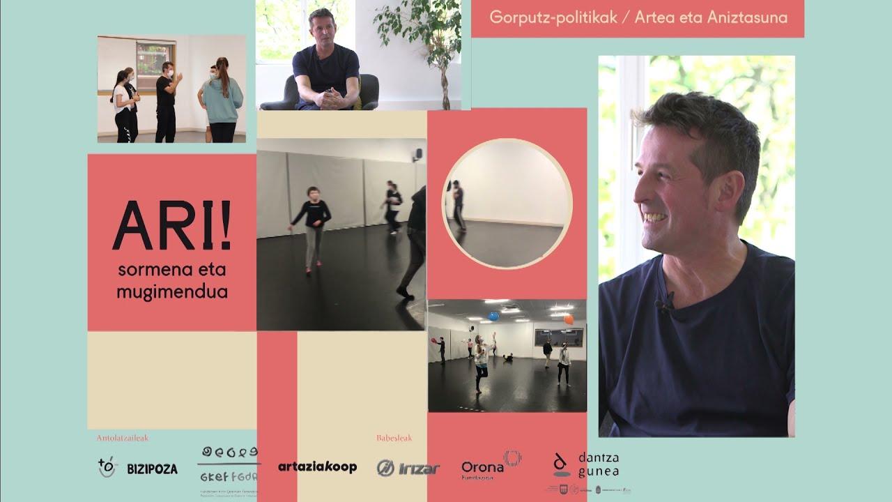 ARI! SORMENA ETA MUGIMENDUA Ion Munduate dantzari eta koreografoa-ri elkarrizketa